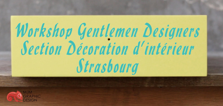 Workshop MJM et Gentlemen Designers